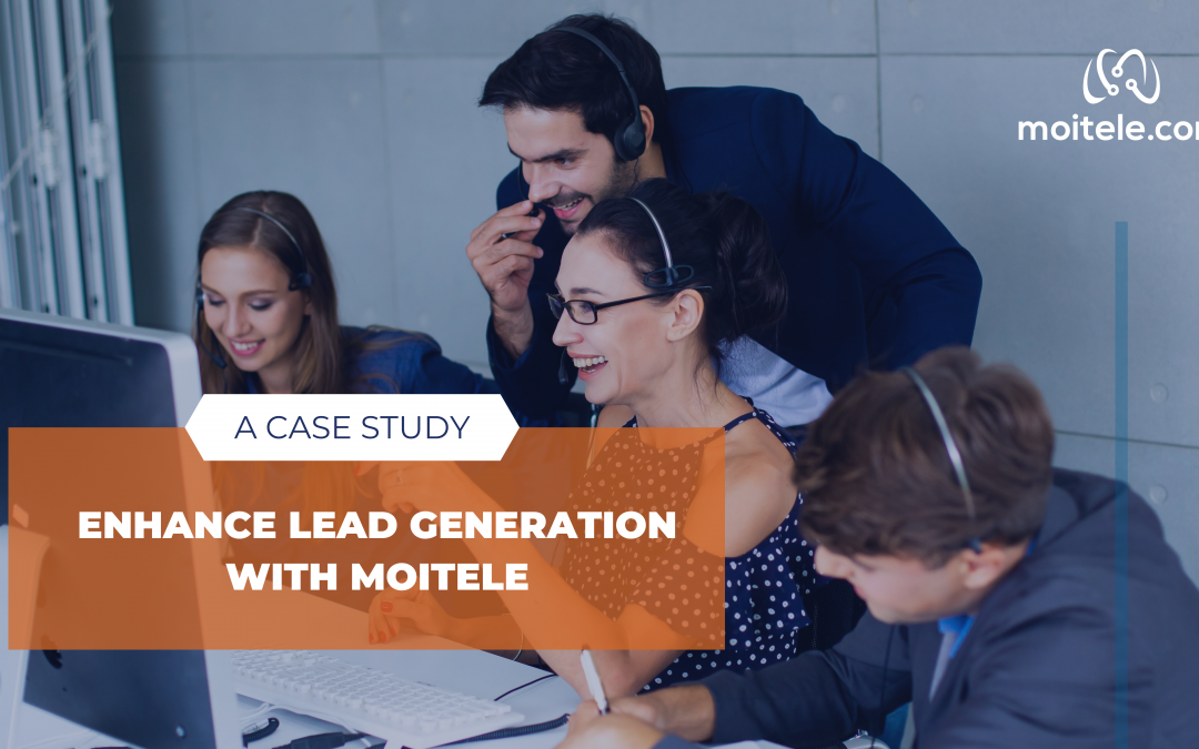 Enhance lead generation with Moitele: A Case Study